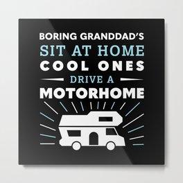 Cool Granddad's drive a Motorhome (Gift) Metal Print