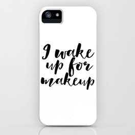 WAKE UP And MAKEUP Printable Art Fashion Print Fashion Poster Gift For Her Girls Room Poster Girly iPhone Case