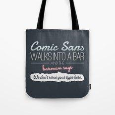 Poor Comic Sans Tote Bag