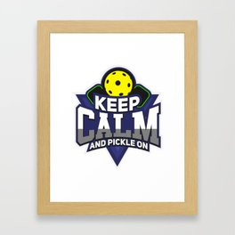 Pickleball Design: Keep Calm And Pickle On I Badminton Tennis Framed Art Print