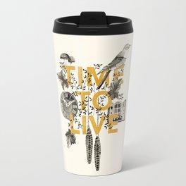 Time to live Travel Mug