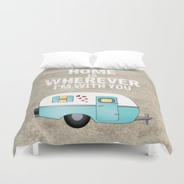 Home is Wherever I'm With You Duvet Cover