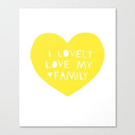 Lovely Love My Family in Yellow Canvas Print