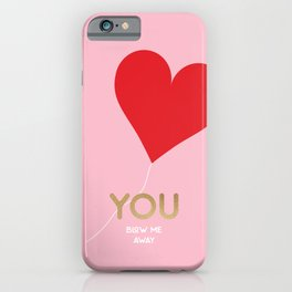 You blow me away iPhone Case