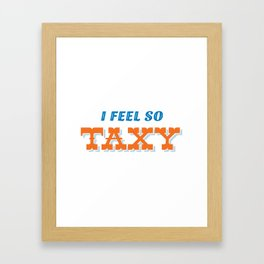 I feel taxy Framed Art Print