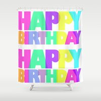 happy birthday Shower Curtains featuring Happy Birthday by Campbell Creative