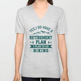 Yes I Do Have A Retirement Plan, I Plan To Go Hiking gr Unisex V-Neck