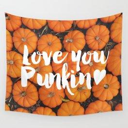 Love you, Punkin (Pumpkin) Wall Tapestry