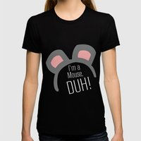 I'm a Mouse... DUH Womens Fitted Tee LARGE Black