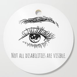Not all disabilities are visible. Cutting Board