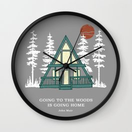 Going to the Woods is Going Home A Frame Cabin Wall Clock