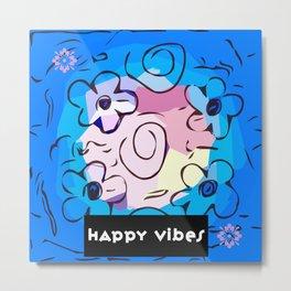 Happy Vibes Hippy Floral Design Metal Print