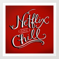 netflix Art Prints featuring Netflix & Chill by Keri O'Mara