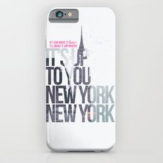 It's up to you [New York] iPhone 6s Slim Case