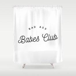 BAD ASS BABES CLUB W&B Shower Curtain