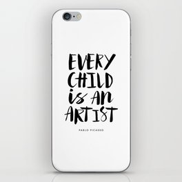 Every Child is an Artist black-white kindergarten nursery kids childrens room wall home decor iPhone Skin