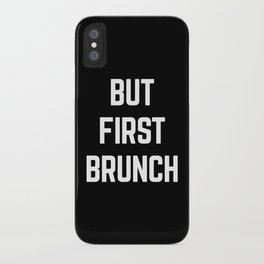 But First Brunch Funny Quote iPhone Case