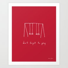 Don't forget to play - red Art Print