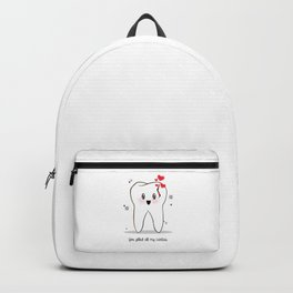 You filled all my cavities Backpack