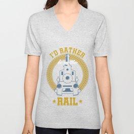Railroad Railway Public Transportation Locomotive I'd Rather Be On Train Gift Unisex V-Neck