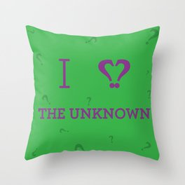 I heart The Unknown Throw Pillow
