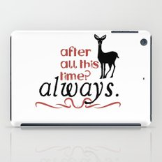 Harry Potter Severus Snape After all this time? - Always. iPad Case