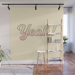 yeah! Wall Mural