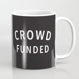 Crowd Funded Coffee Mug