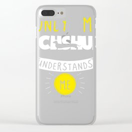 Funny Dachshund Only My Dachshund Understands Me Clear iPhone Case