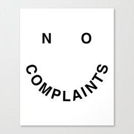No Complaints Black + White Canvas Print