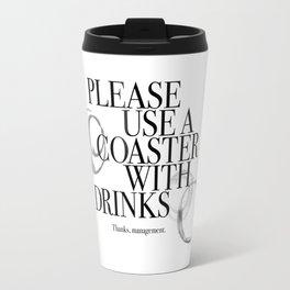 Please Use A Coaster Travel Mug