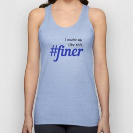 I woke up like this. #finer Unisex Tank Top