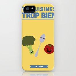 Tu cuisines trop bien, je t'aime iPhone Case