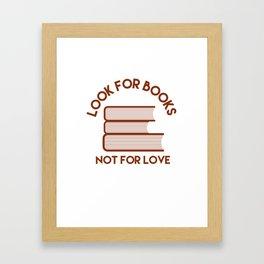 Looks for Books, Not for Love Framed Art Print