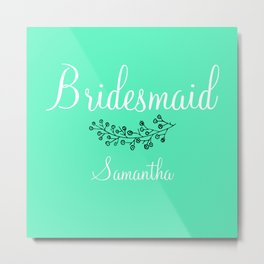 Bridesmaid Samantha Mint Metal Print