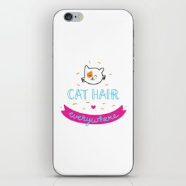 CAT HAIR EVERYWHERE iPhone Skin