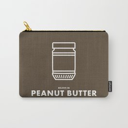 Believe in Peanut Butter Carry-All Pouch