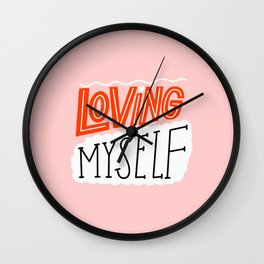 Loving Myself Wall Clock