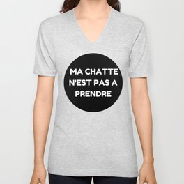 "Ma chatte n'est pas a prendre - "" My P**** is not up for grabs"" Unisex V-Neck"