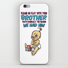 Go Play With Your Brother - Perfect Parenting iPhone Skin