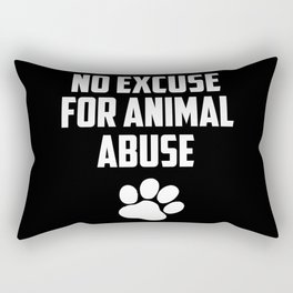 No excuse for animal abuse Rectangular Pillow