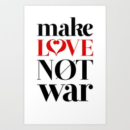 Make Love Not War Art Print