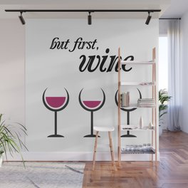 First, Red Wine Wall Mural