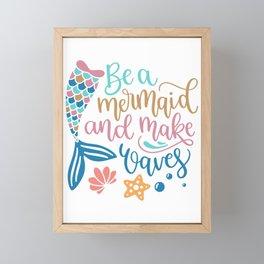 Be A Mermaid And Make Waves Framed Mini Art Print