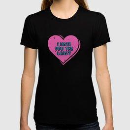 I Hate You The Least T-shirt