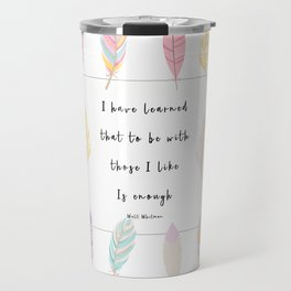 To Be With Those I Like Travel Mug