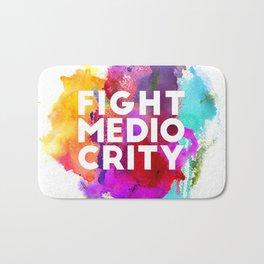 Fight Mediocrity Bath Mat