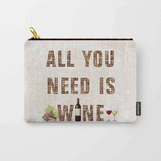 All You Need Is Wine Carry-All Pouch