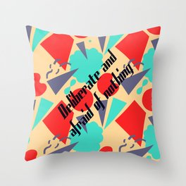 Deliberate & afraid of nothing Throw Pillow