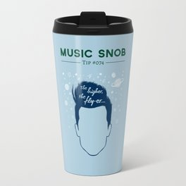 Even HIGHER, Even FLY-er — Music Snob Tip #074.5 Travel Mug